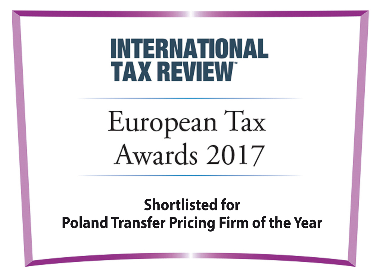 Shortlisted for Poland Transfer Pricing Firm of the Year European Tax Awards 2017 International Tax Review