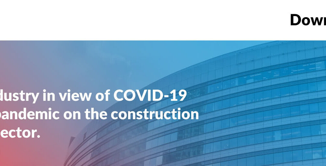 Construction industry in view of COVID-19 – impact of the pandemic on the construction and real estate sector [Kochański & Partners report]