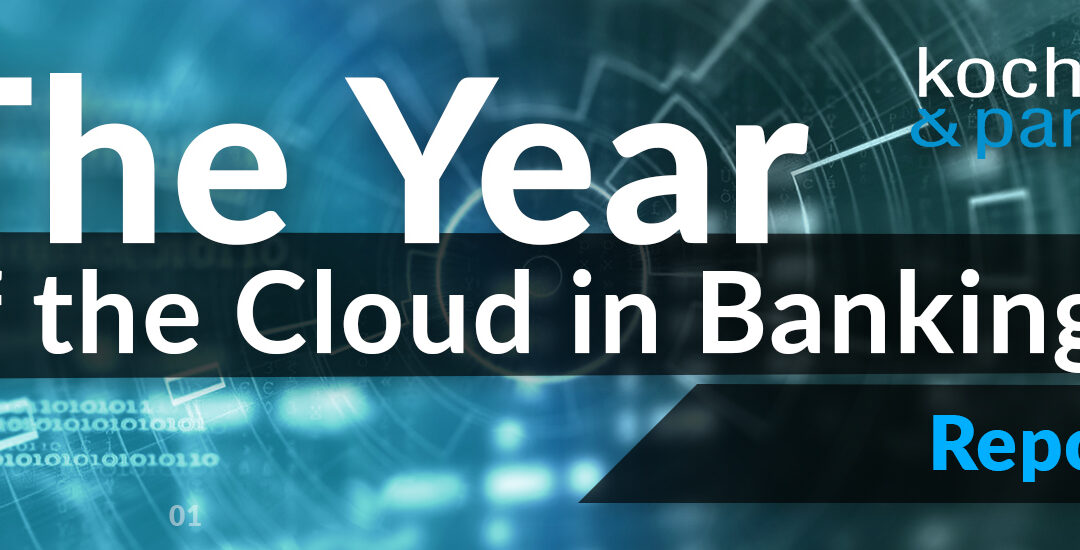 The Year of the Cloud in Banking [a report by Kochański & Partners]