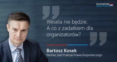 2020 10 19_Bartosz Kosek. Wesela Nie Będzie. A Co Z Zadatkiem Dla Organizatorów