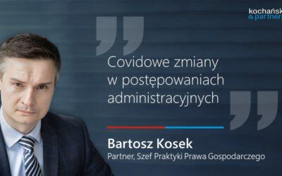 2020 11 09_Bartosz Kosek_Covidowe Zmiany W Postępowaniach Administracyjnych