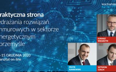 2020 11 20_Praktyczna Strona Wdrażania Rozwiązań Chmurowych W Sektorze Energetycznym I Przemyśle_ŁW_SC_PK