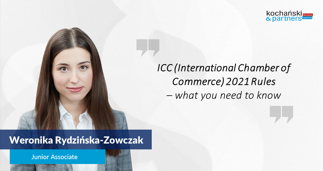 ICC 2021 Rules – what you need to know about changes in the International Chamber of Commerce Rules