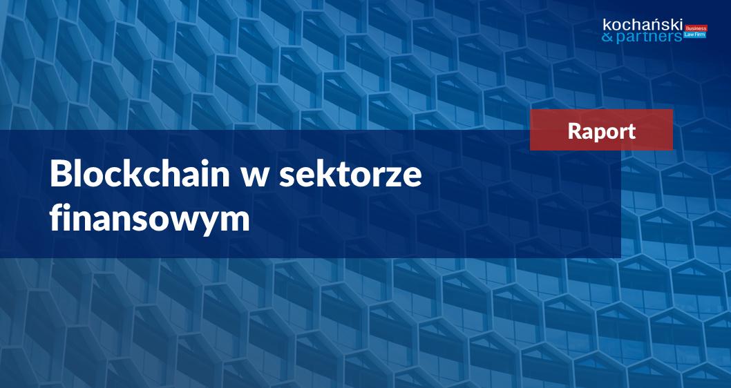 Blockchain – rewolucja wsektorze finansowym?
