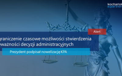 Bener   Alert   Ograniczenie Czasowe Możliwości Stwierdzenia Nieważności Decyzji Administracyjnych