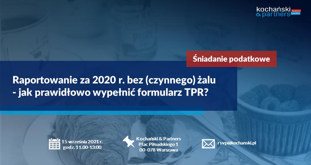 Śniadanie podatkowe: Raportowanie za2020 r. bez(czynnego) żalu – jak prawidłowo wypełnić formularz TPR?